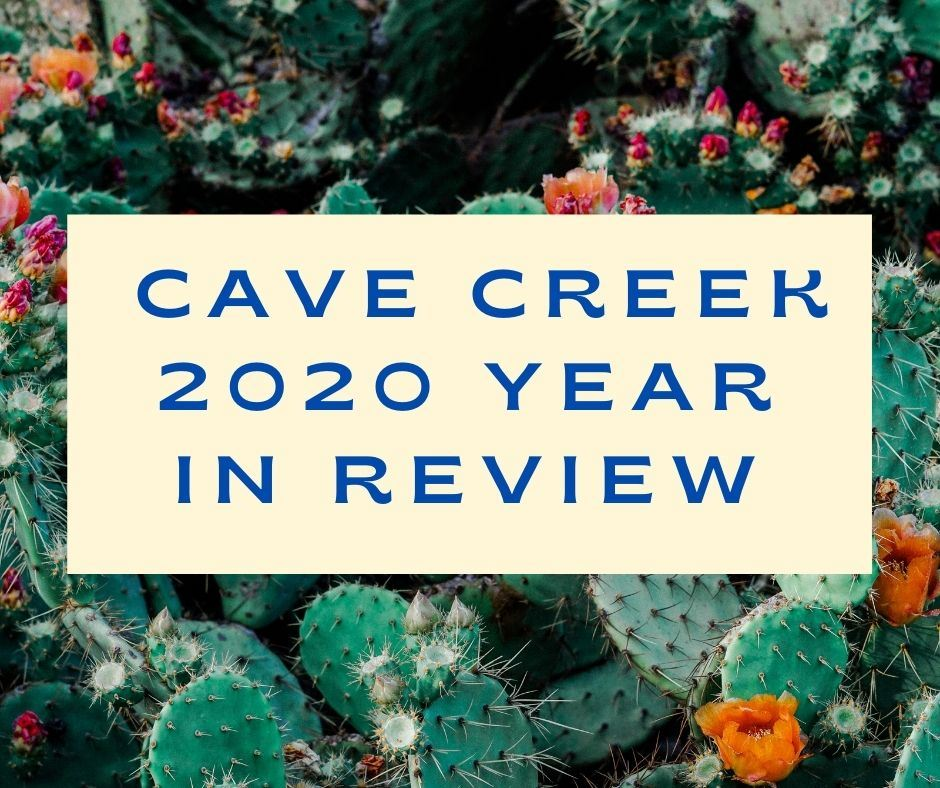 Text Reads Cave Creek 2020 Year in Review
