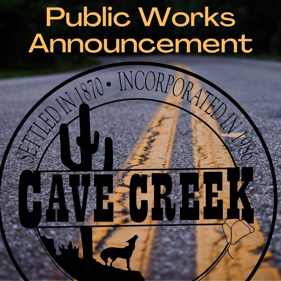 Text that reads Public Works Announcement above Town of Cave Creek Logo